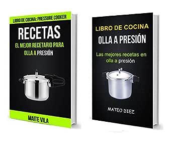 Recetas: Olla a Presión: Las mejores recetas en olla a