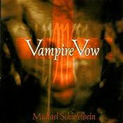 Vampire Vow: Vampire, Book 1 | Michael Schiefelbein