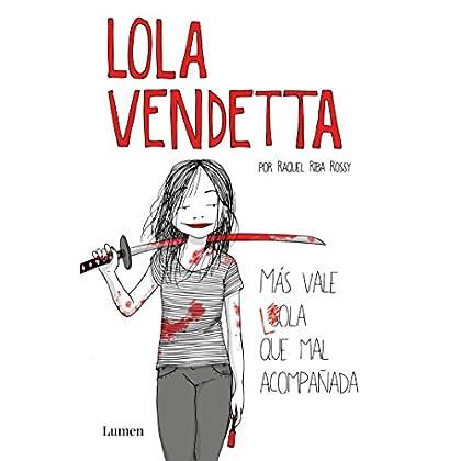 Lola Vendetta (Spanish Edition): Más vale Lola que mal acompañada