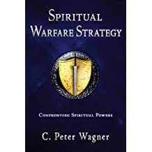Spiritual Warfare Strategy: Confronting Spiritual Powers