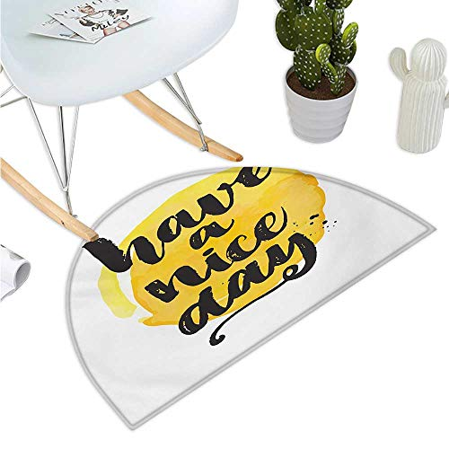 "Quote Semicircular Cushion Positive Saying Have a Nice Day with Brush Stroke Lettering Effect Bathroom Mat H 43.3"" xD 64.9"" Charcoal Grey Yellow White"