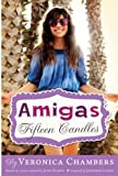 Amigas #1: Fifteen Candles