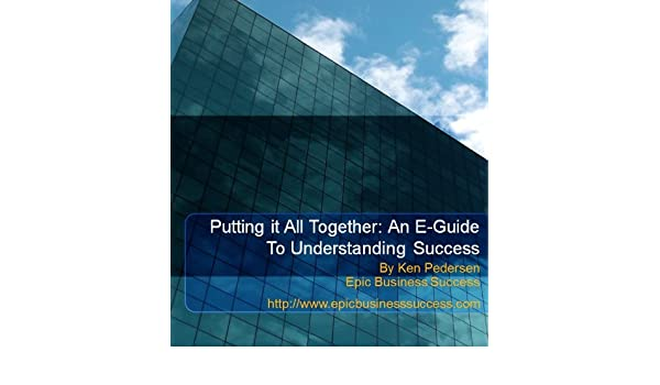 Putting It All together: An E-guide To Understanding Success
