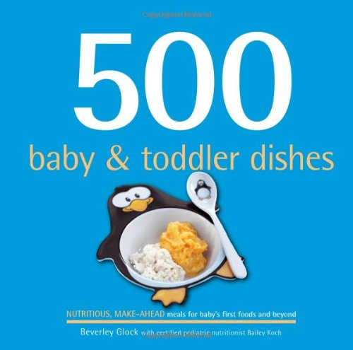 500 Baby & Toddler Dishes (500 Cooking (Sellers)) (500 Series) by Beverley Glock