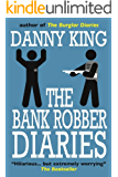 The Bank Robber Diaries (English Edition)