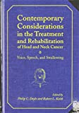 Contemporary Considerations in the Treatment and Rehabilitation of Head and Neck Cancer: Voice, Speech, and Swallowing