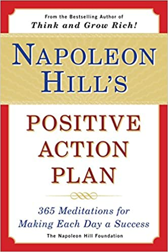 Napoleon HillS Positive Action Plan  Meditations For Making