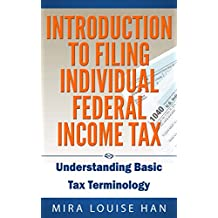 Introduction to Filing Individual Federal Income Tax: Understanding Basic Tax Terminology