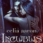 Incubus   Celia Aaron