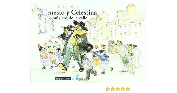 Ernesto Y Celestina - Musicos De La Calle: Amazon.es: Vincent ...