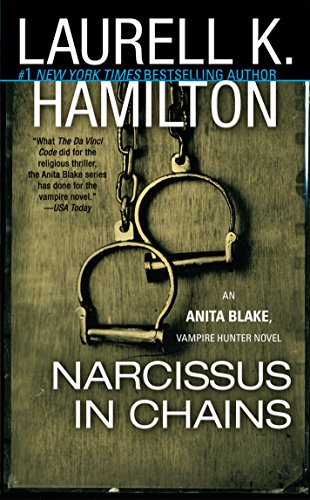 Narcissus in Chains: An Anita Blake, Vampire Hunter Novel (Tal Outlets)