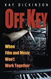 img - for Off Key: When Film and Music Won't Work Together book / textbook / text book