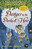 Magic Tree House Super Edition #1: Danger in the Darkest Hour (Magic Tree House (R) Super Edition)