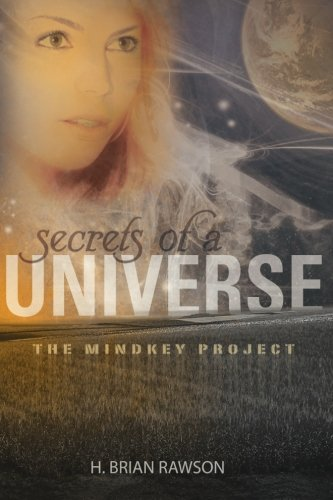 Download Secrets of a Universe: The Mindkey Project ebook