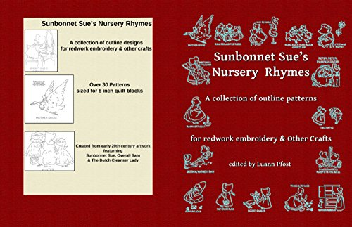 Nursery Rhymes Crafts - Sunbonnet Sue's Nursery Rhymes: A collection of outline patterns for Redwork embroidery and other crafts