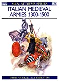 Italian Medieval Armies 1300-1500, David Nicolle, 0850454778