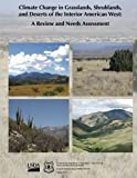 img - for Climate Change in Grasslands, Shrublands, and Deserts of the Interior American West: A Review and Needs Assessment book / textbook / text book