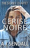 Cerise Noire (The Sydney Quartet Book 3)