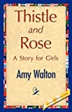Thistle and Rose, Amy Walton, 1421847876