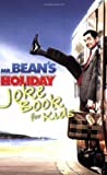 Mr Bean's Holiday Joke Book for Kids by Rod Green (2007-03-12)
