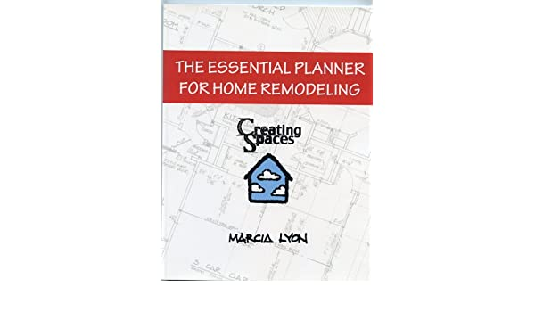 The Essential Planner for Home Remoldeling: Marcia Lyon ...