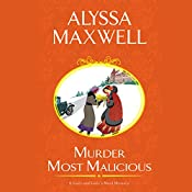 Murder Most Malicious: A Lady and Lady's Maid Mystery, Book 1   Alyssa Maxwell