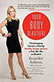 Books : Your Body Beautiful: Clockstopping Secrets to Staying Healthy, Strong, and Sexy in Your 30s, 40s, and Beyond
