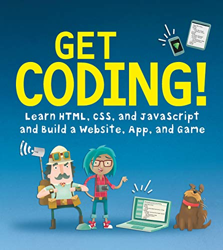 Get Coding!: Learn HTML, CSS & JavaScript & Build a Website, App & Game (Best Games In The App Store 2019)