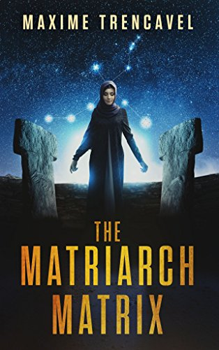 A supernatural mystery from the world's oldest temple holds the key to stop the next world war…  The Matriarch Matrix by Maxime Trencavel