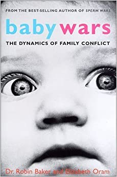 Book Baby Wars: The Dynamics of Family Conflict by Robin Baker (1999-04-03)