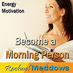 Become a Morning Person Hypnosis