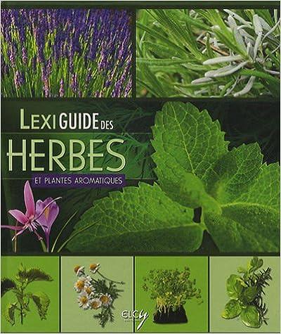 En ligne téléchargement gratuit Lexiguide des herbes et plantes aromatiques epub pdf