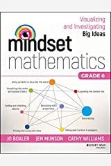 Mindset Mathematics: Visualizing and Investigating Big Ideas, Grade 6 Kindle Edition