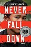 Never Fall Down by McCormick, Patricia published by Balzer + Bray (2012)