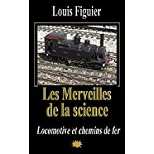 Les Merveilles de la science/Locomotive et chemins de fer (French Edition)
