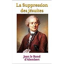 La Suppression des jésuites: Edition Populaire (French Edition)