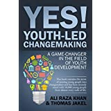 YES! Youth-Led Changemaking: A Game-Changer in the Field of Youth Development