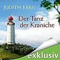 Der Tanz der Kraniche Hörbuch von Judith Kern Gesprochen von: Yara Blümel