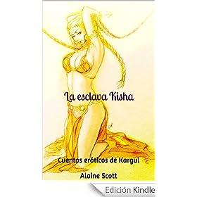 La esclava Kisha (Cuentos eróticos de Kargul)