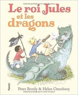 ROI JULES ET LES DRAGONS (LE): Amazon ca: PETER JOHN BENTLEY