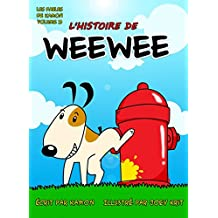 L'histoire de Weewee: Une histoire drôle pour les enfants. (Les Fables Digitales t. 3) (French Edition)