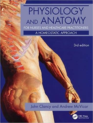 Physiology and Anatomy for Nurses and Healthcare Practitioners: A ...