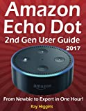 img - for Amazon Echo Dot: Echo Dot User Manual: From Newbie to Expert in One Hour: Echo Dot 2nd Generation User Guide: (Amazon Echo, Amazon Dot, Echo Dot, ... Manual, Alexa, User Manual, Echo Dot ebook) book / textbook / text book