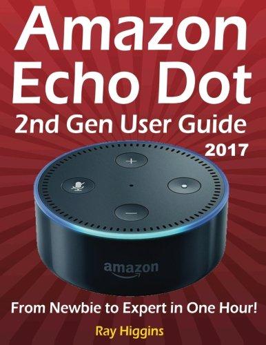 Amazon Echo Dot: Echo Dot User Manual: From Newbie…