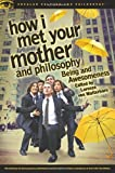 How I Met Your Mother and Philosophy, , 0812698355