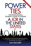 Power Ties: The International Student's Guide to Finding a Job in the United States - Revised and Updated
