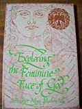 img - for Exploring the Feminine Face of God book / textbook / text book