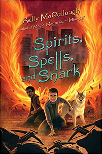 Kelly McCullough - Spirits, Spells, and Snark - two young boys crouch with a firey hare and a wolf as they're menaced by crossbows. Behind them, a city skyline appears between two great gouts of fire that look almost like wings