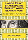 Large Print Shakespeare Sonnet Word Search Fun!: 154 Sonnets to Play With