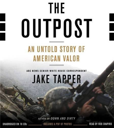 The Outpost: An Untold Story of American Valor by Jake Tapper (2013-10-22) (Outpost An Untold Story Of American Valor)